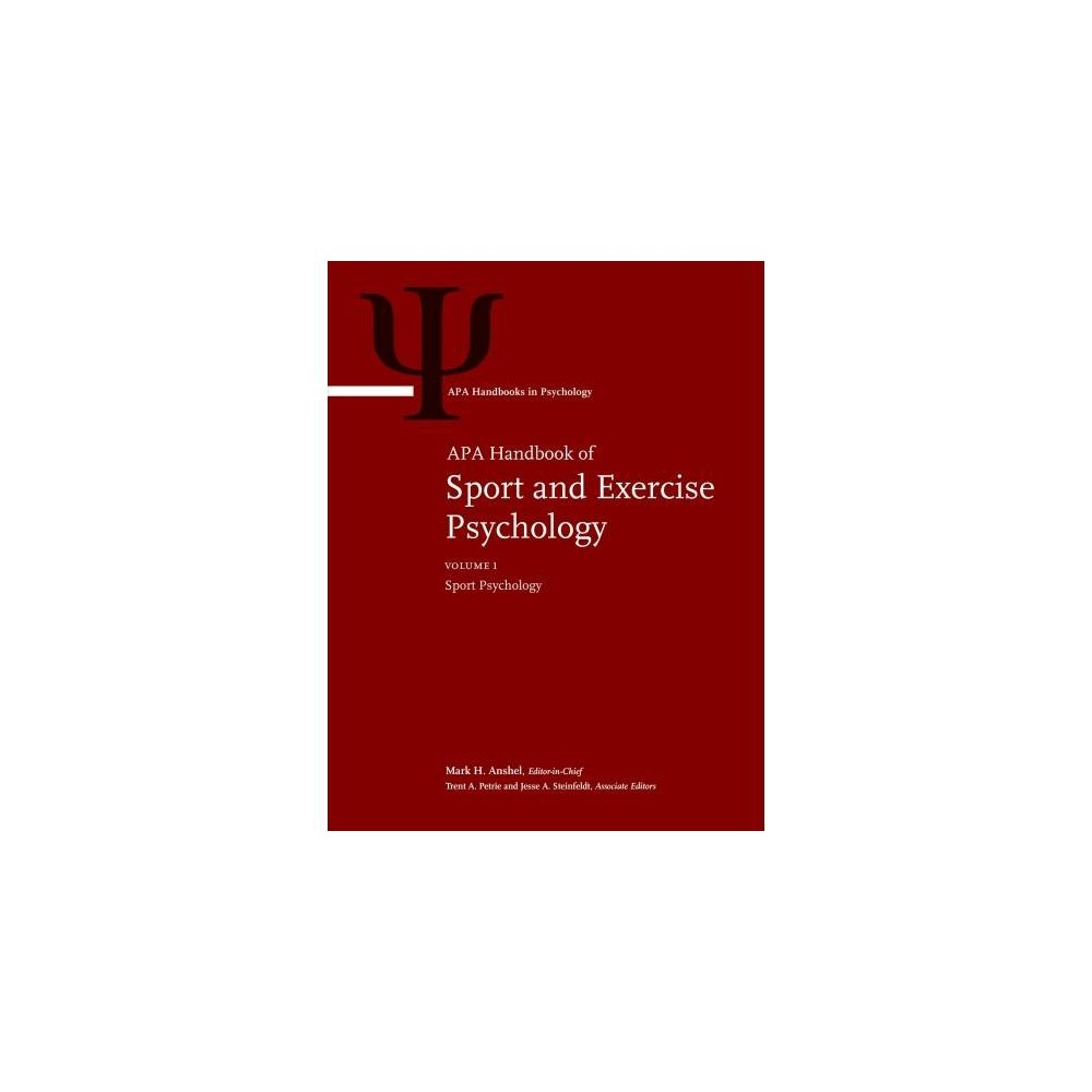 Apa Handbook of Sport and Exercise Psychology : Sport Psychology / Exercise Psychology - Combined