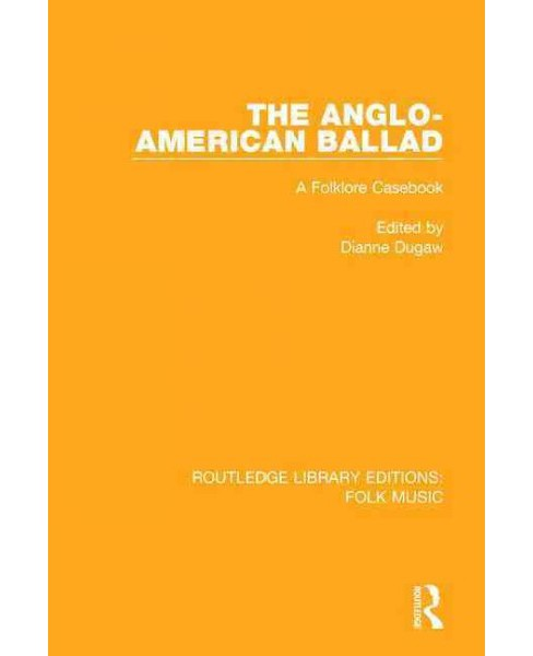 Anglo-American Ballad : A Folklore Casebook (Hardcover) - image 1 of 1