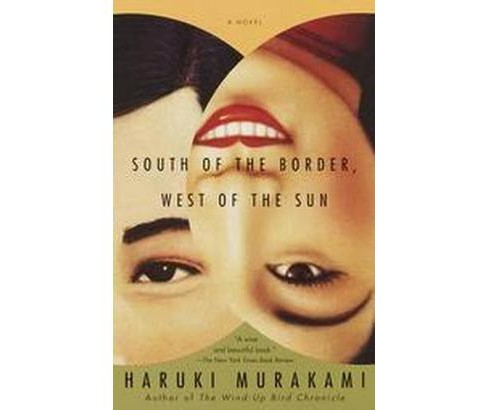 South of the Border, West of the Sun (Reprint) (Paperback) (Haruki Murakami) - image 1 of 1
