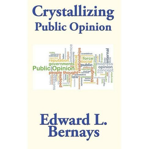 Crystallizing Public Opinion - by  Edward L Bernays (Hardcover) - image 1 of 1