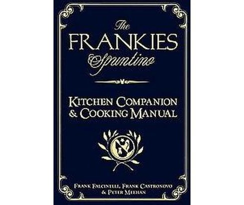 "Frankies Spuntino Kitchen Companion & Cooking Manual : An Illustrated Guide to ""Simply the Finest"" - image 1 of 1"