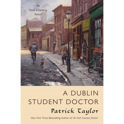 A Dublin Student Doctor - (Irish Country Books) by  Patrick Taylor (Paperback) - image 1 of 1