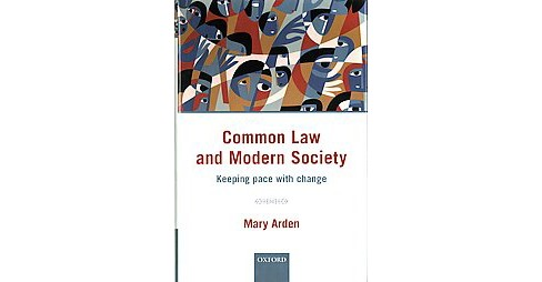Common Law and Modern Society : Keeping Pace With Change (Hardcover) (Mary Arden) - image 1 of 1