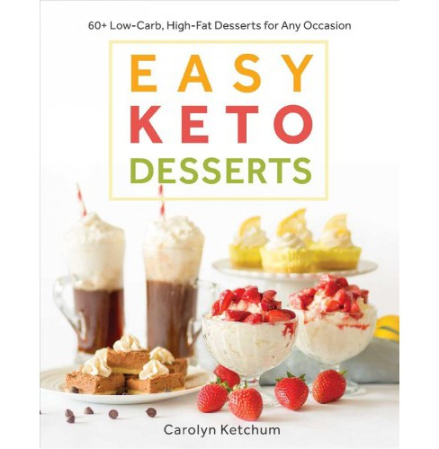 Easy Keto Desserts : 60+ Low-Carb, High-Fat Desserts for Any Occasion -  by Carolyn Ketchum (Paperback) - image 1 of 1