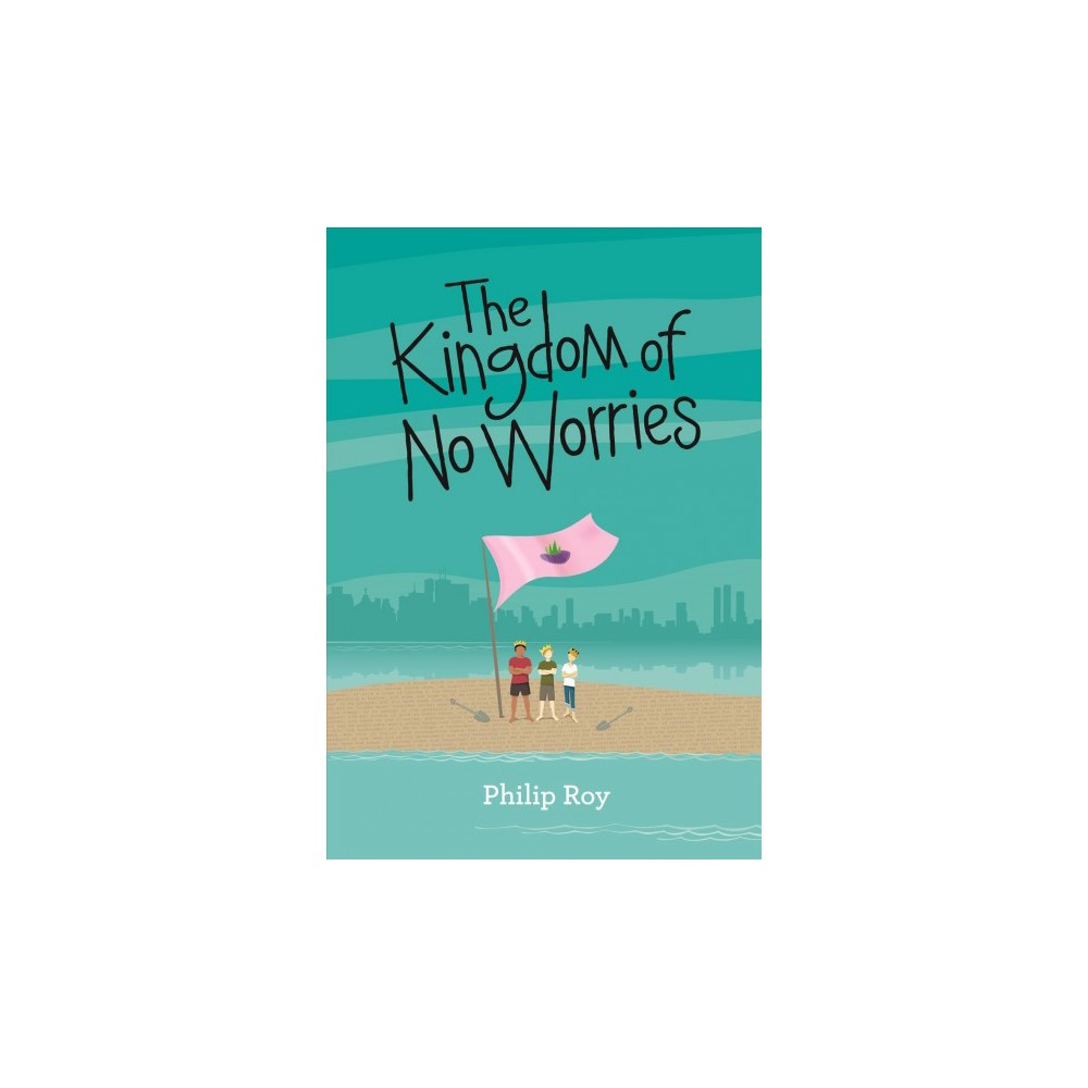 Kingdom of No Worries - by Philip Roy (Paperback)