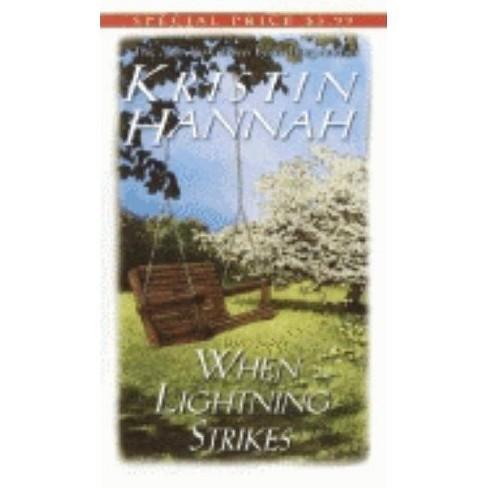 When Lightning Strikes - by  Kristin Hannah (Paperback) - image 1 of 1