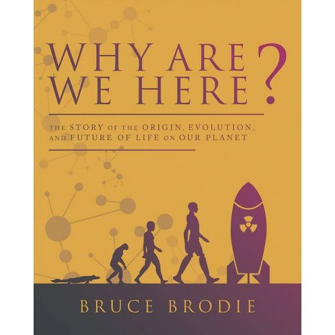 Why Are We Here? - by  Bruce Brodie (Paperback) - image 1 of 1