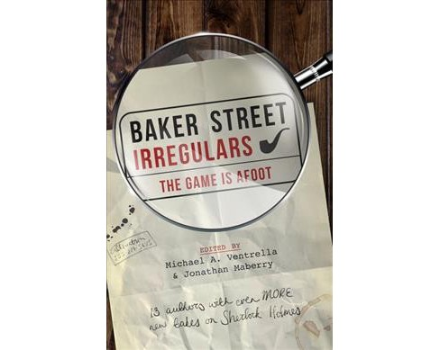 Baker Street Irregulars : The Game Is Afoot -  (Paperback) - image 1 of 1