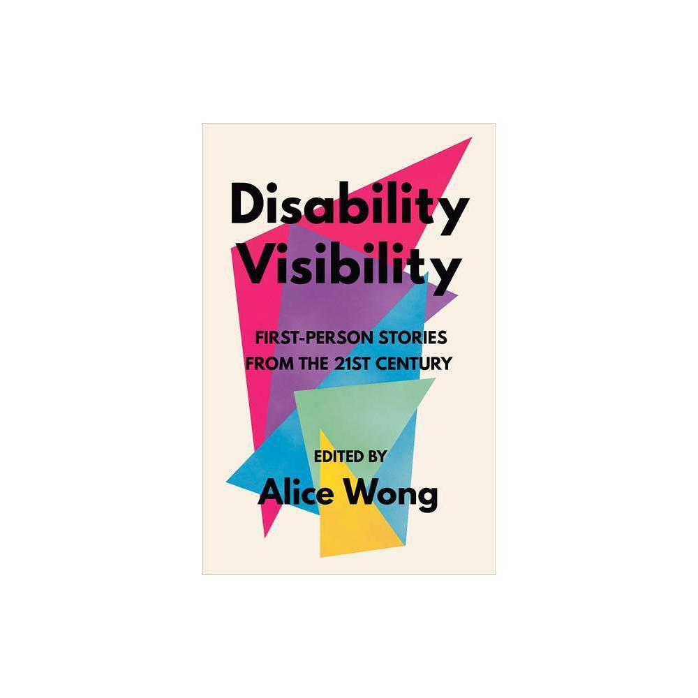 Disability Visibility By Alice Wong Paperback