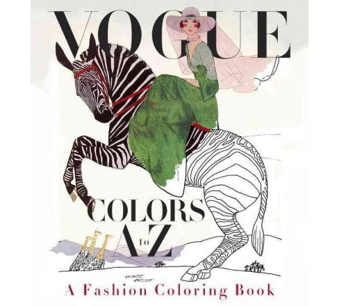 Vogue Colors A To Z Adult Coloring Book A Fashion Coloring Book