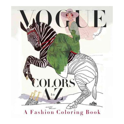 Vogue Colors a to Z Adult Coloring Book : A Fashion Coloring Book ...