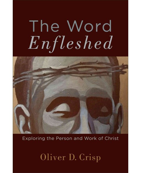 Word Enfleshed : Exploring the Person and Work of Christ (Paperback) (Oliver D. Crisp) - image 1 of 1