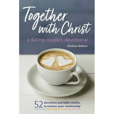 Together with Christ: A Dating Couples Devotional - by Chelsea Damon (Paperback)