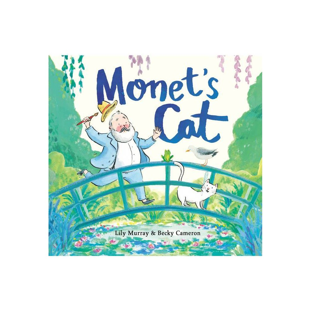Monet S Cat By Lily Murray Hardcover