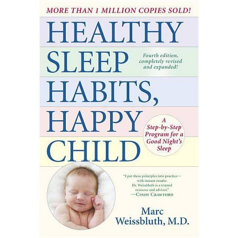 Healthy Sleep Habits, Happy Child (Expanded, Revised) (Paperback) by Marc Weissbluth M.D. - image 1 of 1