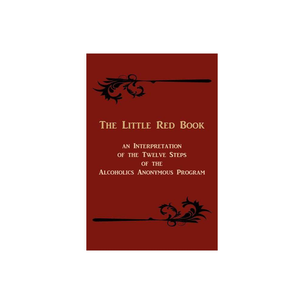 The Little Red Book An Interpretation Of The Twelve Steps Of The Alcoholics Anonymous Program By Bill W Edward A Webster Paperback