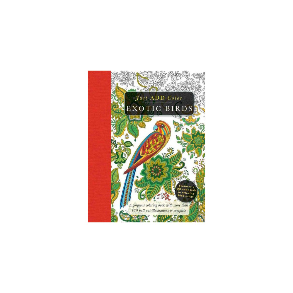 Exotic Birds : Gorgeous Coloring Books With More Than 120 Pull-Out Illustrations to Complete (Paperback)