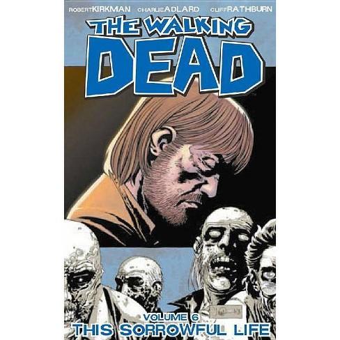 The Walking Dead Volume 6: This Sorrowful Life - (Walking Dead (6 Stories)) by  Robert Kirkman - image 1 of 1