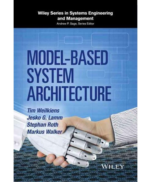 Model-Based System Architecture (Hardcover) (Tim Weilkiens & Jesko G. Lamm & Stephan Roth & Markus - image 1 of 1