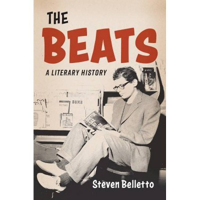 The Beats - by  Steven Belletto (Hardcover)