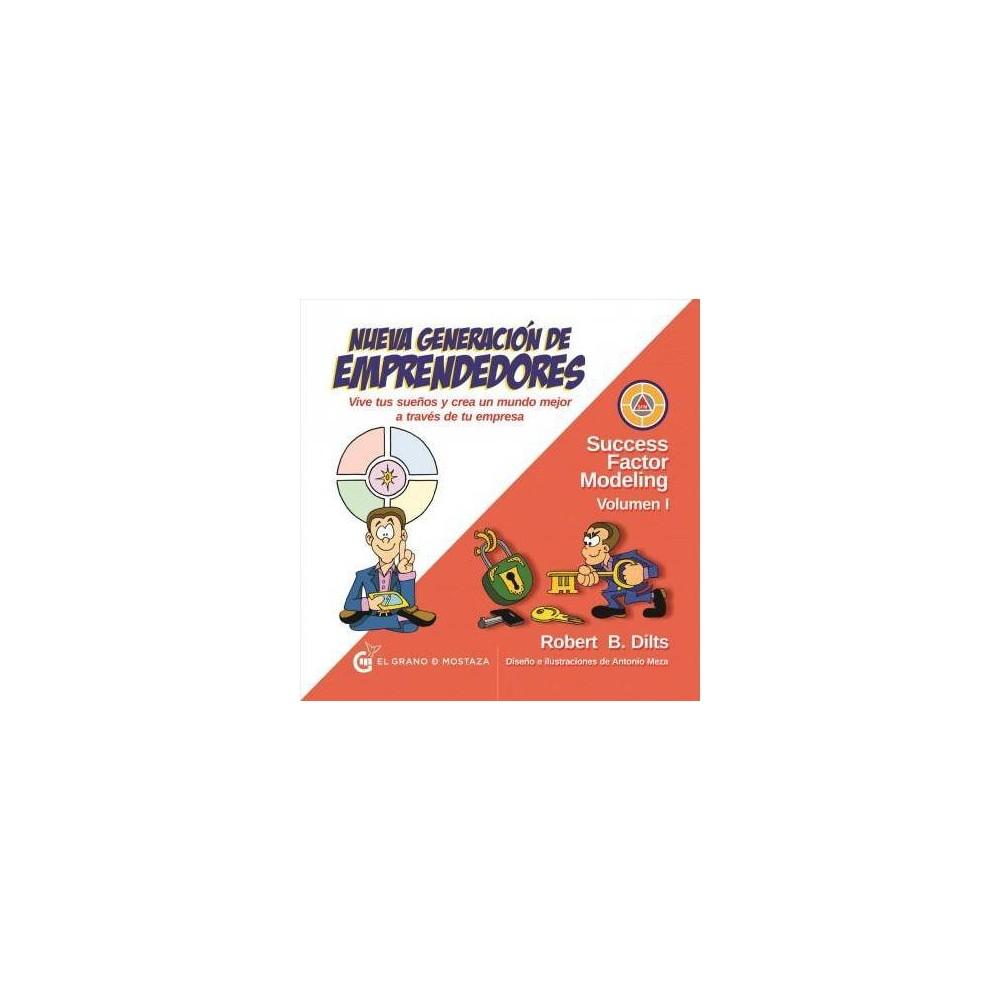 Nueva generación de emprendedores / Next Generation Entrepreneurs - by Robert Dills (Paperback)