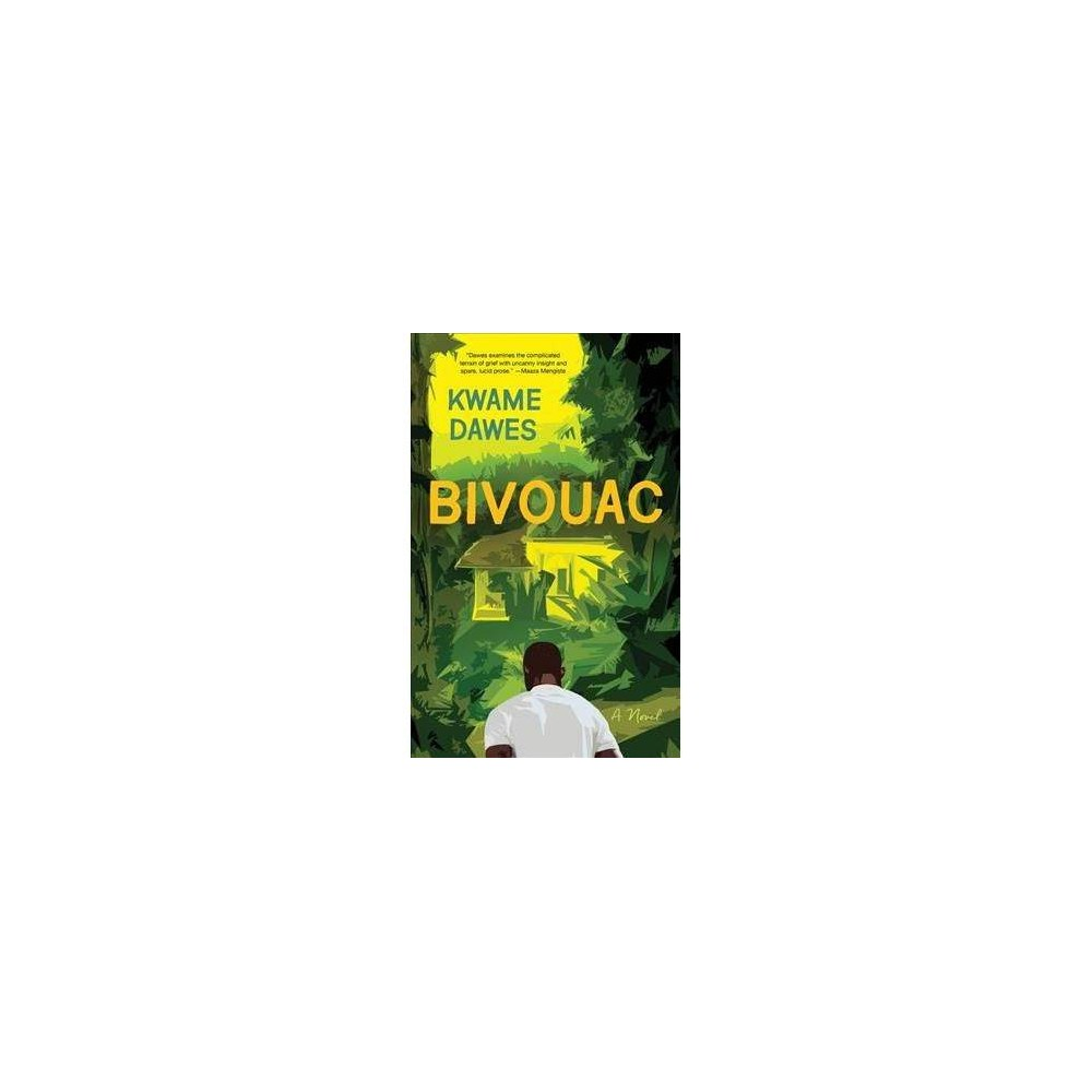 Bivouac - by Kwame Dawes (Paperback)