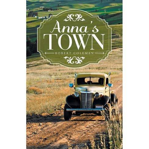 Anna's Town - by  Robert Coleman (Paperback) - image 1 of 1