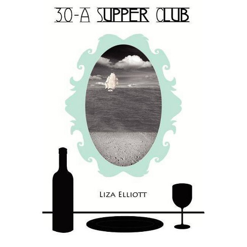 30-A Supper Club - by  Liza Elliott (Paperback) - image 1 of 1