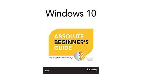 Windows 10 Absolute Beginner's Guide (Reprint) (Paperback) (Alan Wright) - image 1 of 1