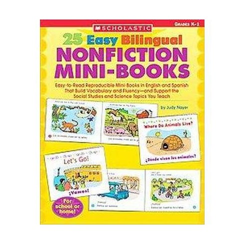 25 Easy Bilingual Nonfiction Mini-Books - (Teaching Resources) by  Judy Nayer (Paperback) - image 1 of 1