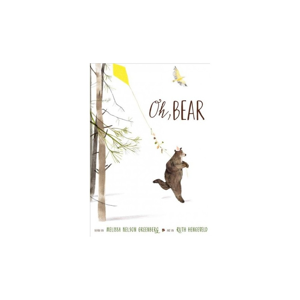 Oh, Bear - by Melissa Nelson Greenberg (School And Library)