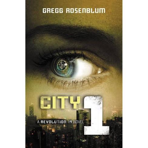 City 1 - (Revolution 19) by  Gregg Rosenblum (Paperback) - image 1 of 1
