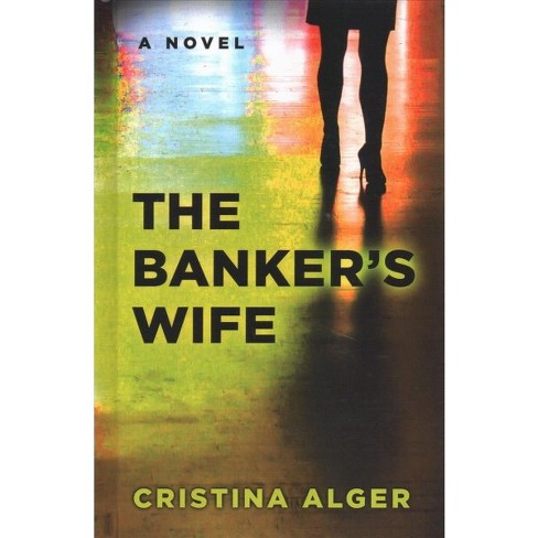 Banker's Wife -  Large Print by Cristina Alger (Hardcover) - image 1 of 1