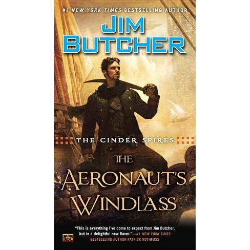 The Cinder Spires: The Aeronaut's Windlass - by  Jim Butcher (Paperback) - image 1 of 1
