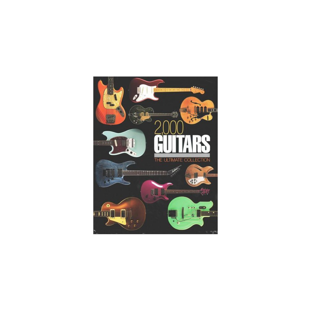 2,000 Guitars : The Ultimate Collection (Hardcover) (Tony Bacon)