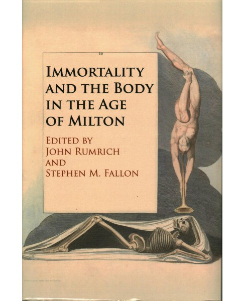 Immortality and the Body in the Age of Milton -  (Hardcover) - image 1 of 1