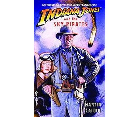 Indiana Jones and the Sky Pirates (Reissue) (Paperback) (Martin Caidin) - image 1 of 1