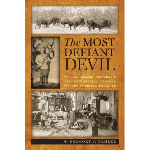 The Most Defiant Devil - by  Gregory J Dehler (Hardcover) - image 1 of 1