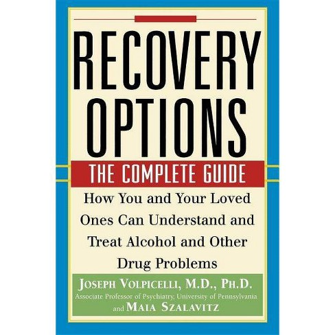 Recovery Options - by  Joseph Volpicelli & Maia Szalavitz (Paperback) - image 1 of 1