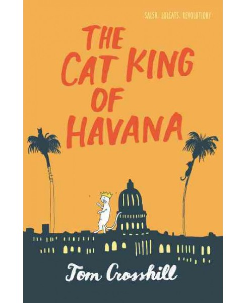 Cat King of Havana (Hardcover) (Tom Crosshill) - image 1 of 1