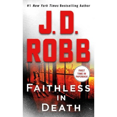 Faithless in Death - (In Death) by J D Robb (Paperback)