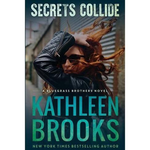 Secrets Collide - (Bluegrass Brothers Novel) by  Kathleen Brooks (Paperback) - image 1 of 1