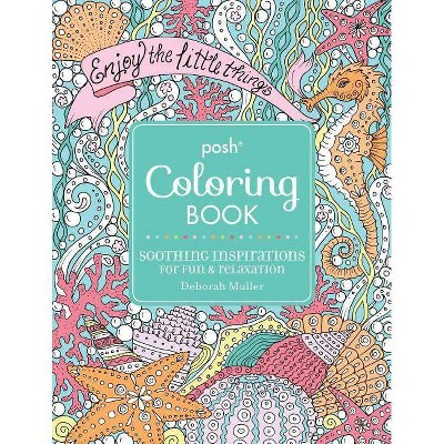 - Posh Adult Coloring Book: Soothing Inspirations For Fun & Relaxation,  Volume 19 - (Posh Coloring Books) By Deborah Muller (Paperback) : Target
