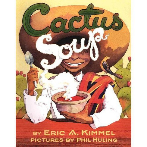 Cactus Soup - by  Eric A Kimmel (Paperback) - image 1 of 1