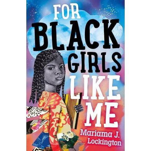For Black Girls Like Me - by  Mariama J Lockington (Hardcover) - image 1 of 1