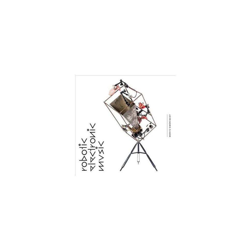 Moritz Simon Geist - Robotic Electronic Music (Vinyl)