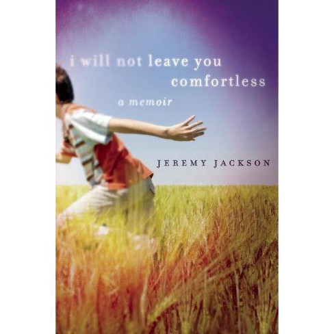 I Will Not Leave You Comfortless - by  Jeremy Jackson (Hardcover) - image 1 of 1