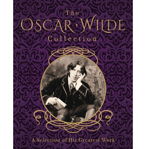 Oscar Wilde Collection : A Selection of His Greatest Work (Hardcover) - image 1 of 1