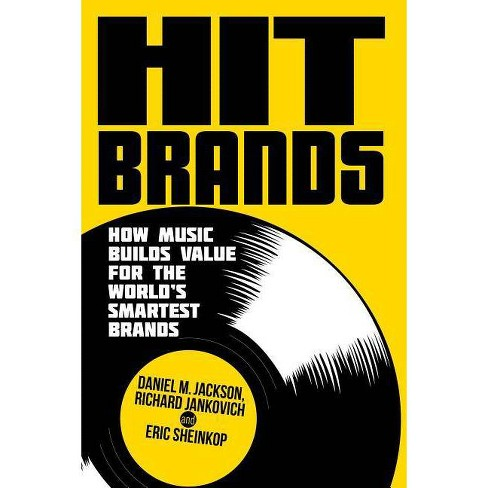 Hit Brands - by  D Jackson & R Jankovich & E Sheinkop (Hardcover) - image 1 of 1
