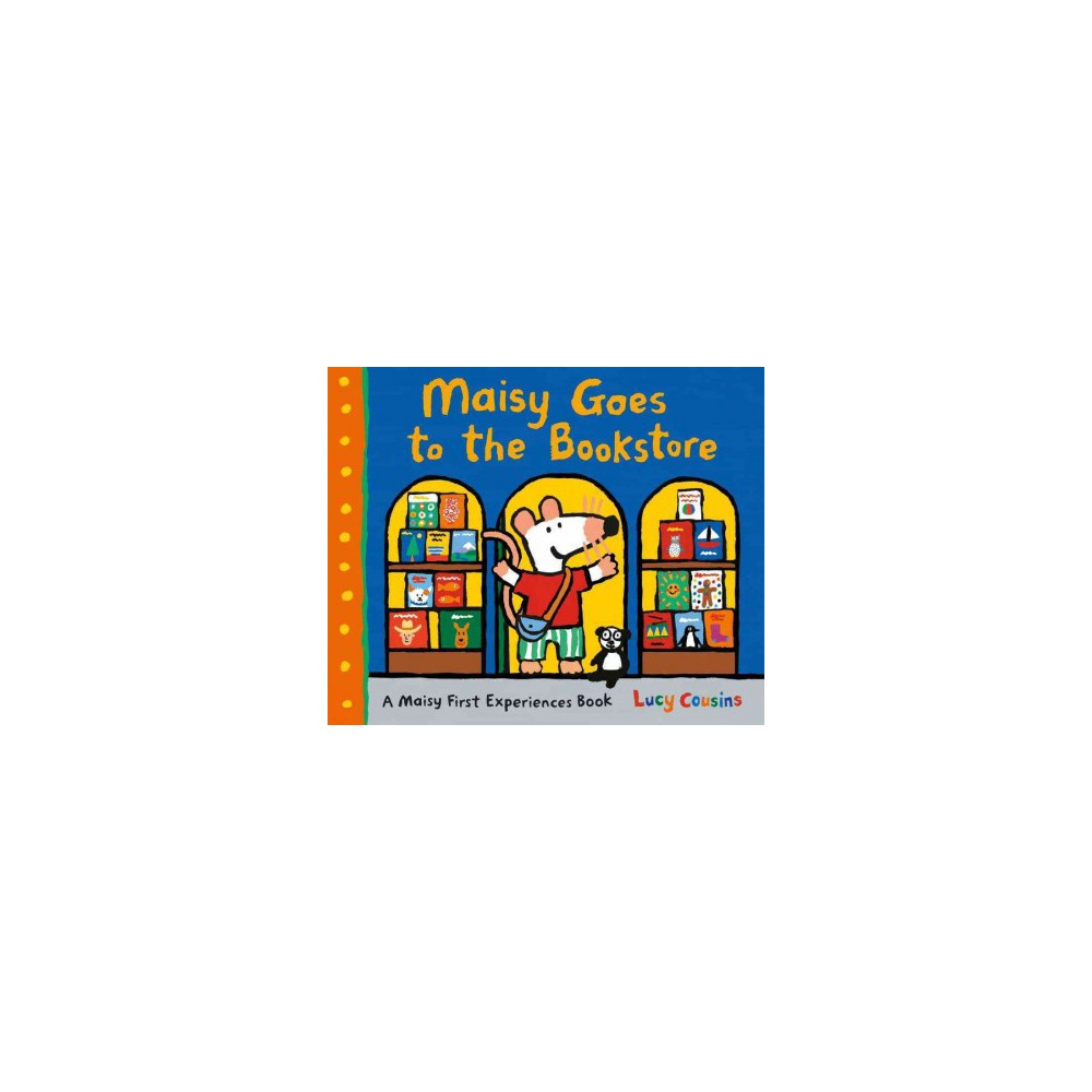 Maisy Goes to the Local Bookstore - (Maisy) by Lucy Cousins (School And Library)